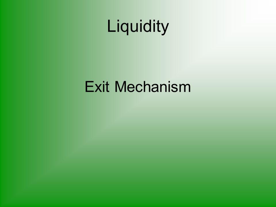Liquidity Exit Mechanism