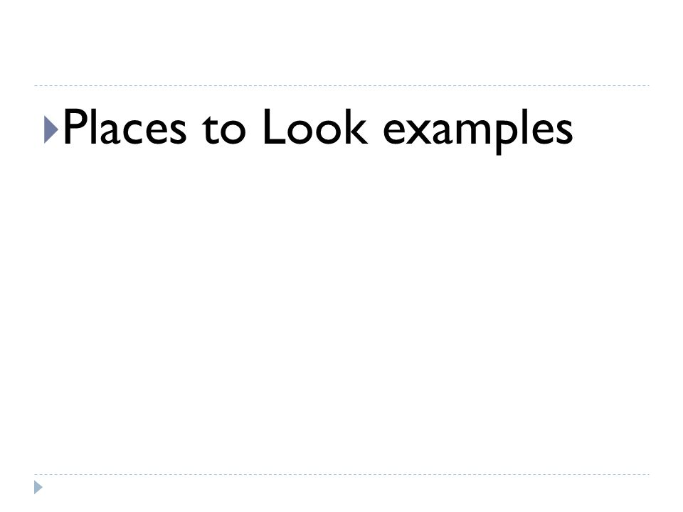  Places to Look examples