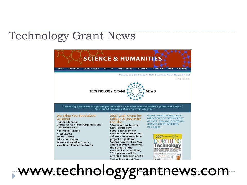 Technology Grant News www.technologygrantnews.com