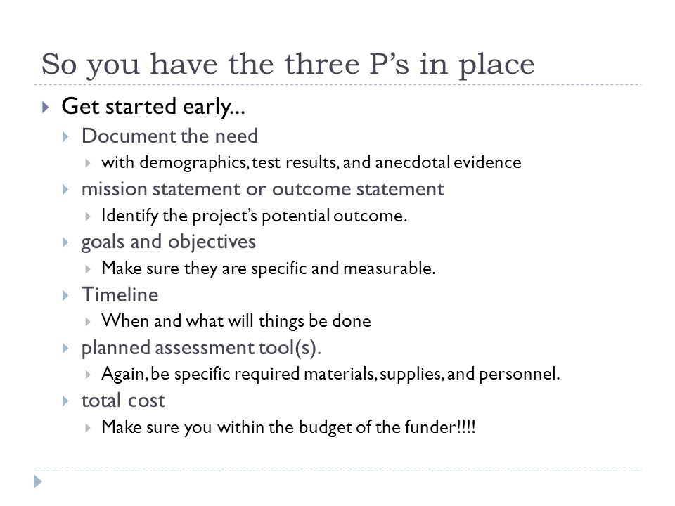 So you have the three P's in place  Get started early...
