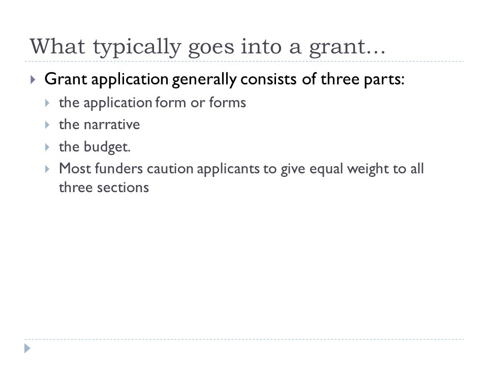 What typically goes into a grant...