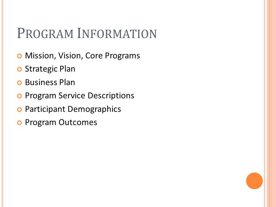P ROGRAM I NFORMATION Mission, Vision, Core Programs Strategic Plan Business Plan Program Service Descriptions Participant Demographics Program Outcomes