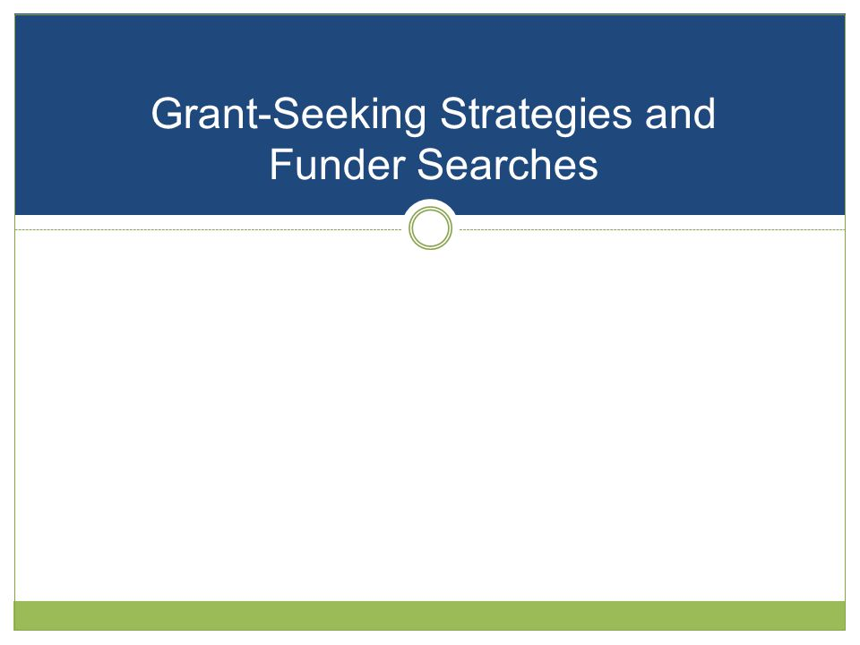 Grant-Seeking Strategies and Funder Searches