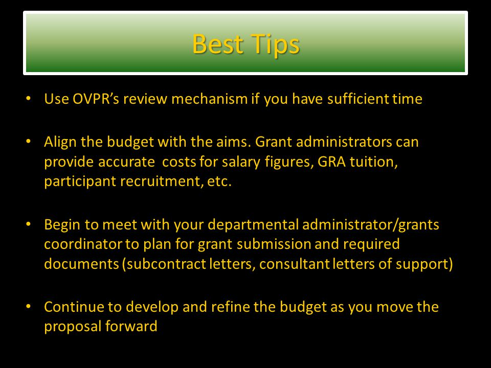 Use OVPR's review mechanism if you have sufficient time Align the budget with the aims.