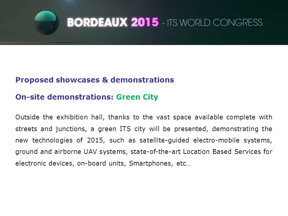ITS World Congress Proposed showcases & demonstrations On-site demonstrations: Green City Outside the exhibition hall, thanks to the vast space availa