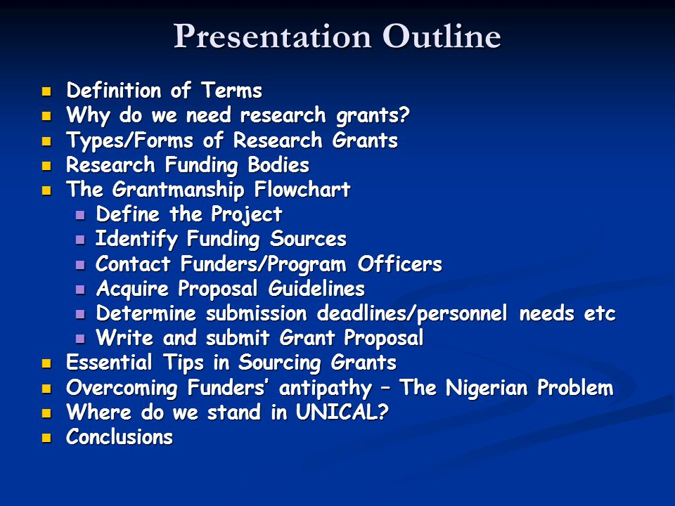 Presentation Outline Definition of Terms Definition of Terms Why do we need research grants.