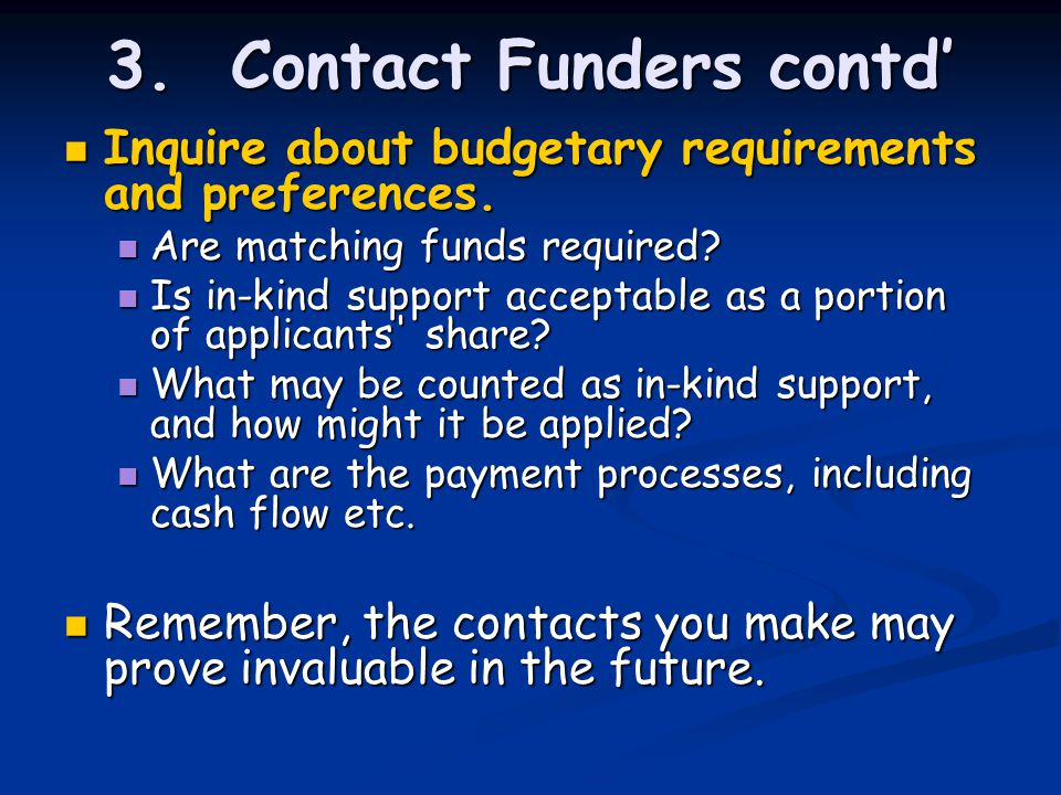 Inquire about budgetary requirements and preferences.