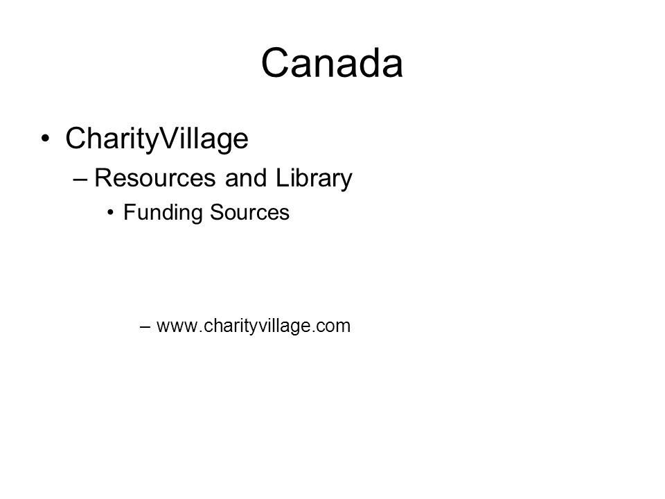 Canada CharityVillage –Resources and Library Funding Sources –www.charityvillage.com