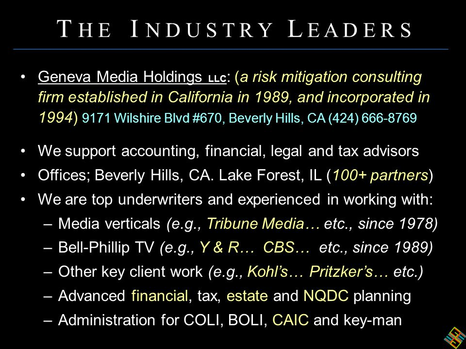 Geneva Media Holdings LLC : (a risk mitigation consulting firm established in California in 1989, and incorporated in 1994) 9171 Wilshire Blvd #670, Beverly Hills, CA (424) 666-8769 We support accounting, financial, legal and tax advisors Offices; Beverly Hills, CA.