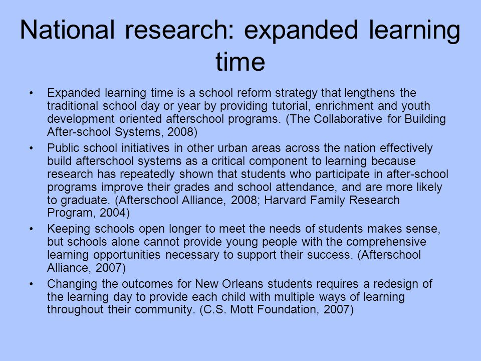 National research: expanded learning time Expanded learning time is a school reform strategy that lengthens the traditional school day or year by prov
