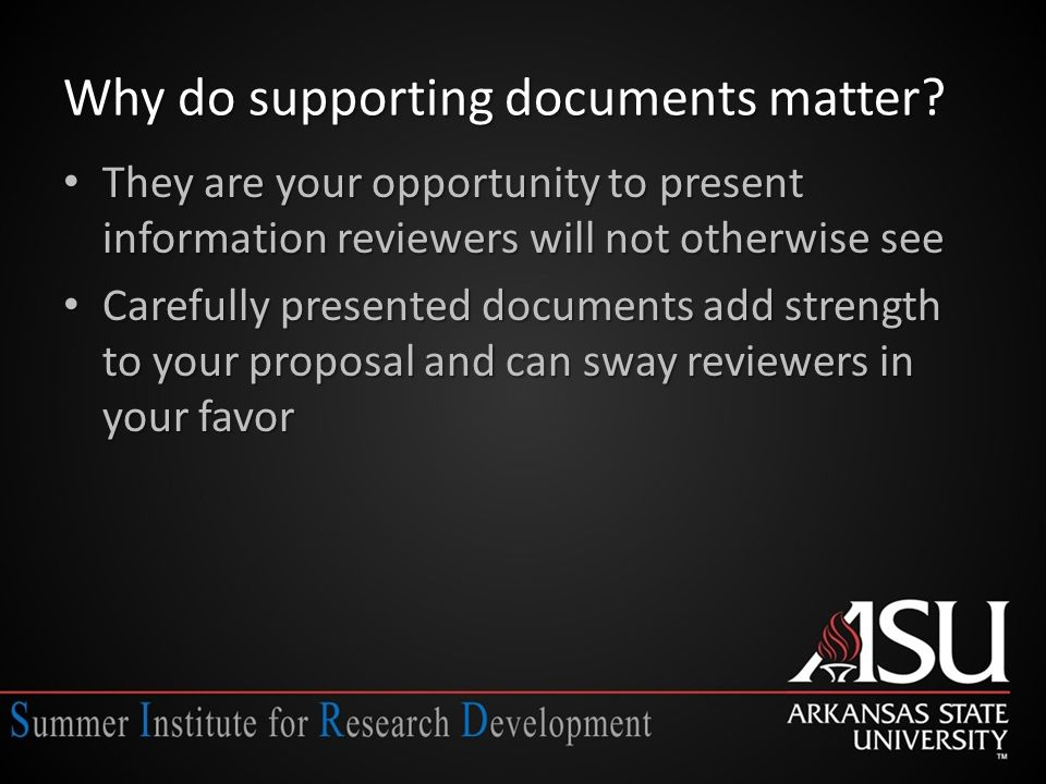 Letters of Commitment Should be included (if allowed) when need to prove financial, time, or resource access referenced in a proposal Letters of support should: ⁻Identify who is committing what to the project (organization name, title/authority, and description of commitment) ⁻Identify role, if any, in the project and/or why this commitment is being made ⁻Encourage favorable review