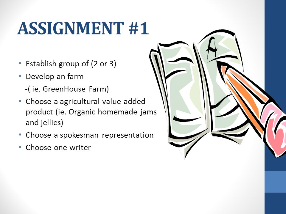 ASSIGNMENT #1 Establish group of (2 or 3) Develop an farm -( ie.