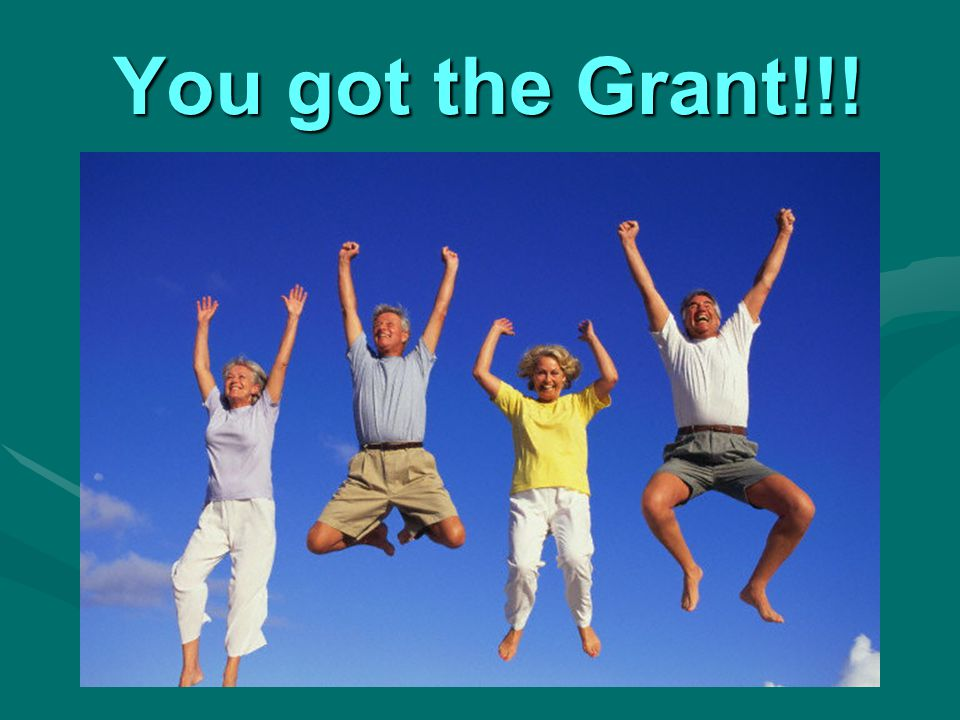 You got the Grant!!!