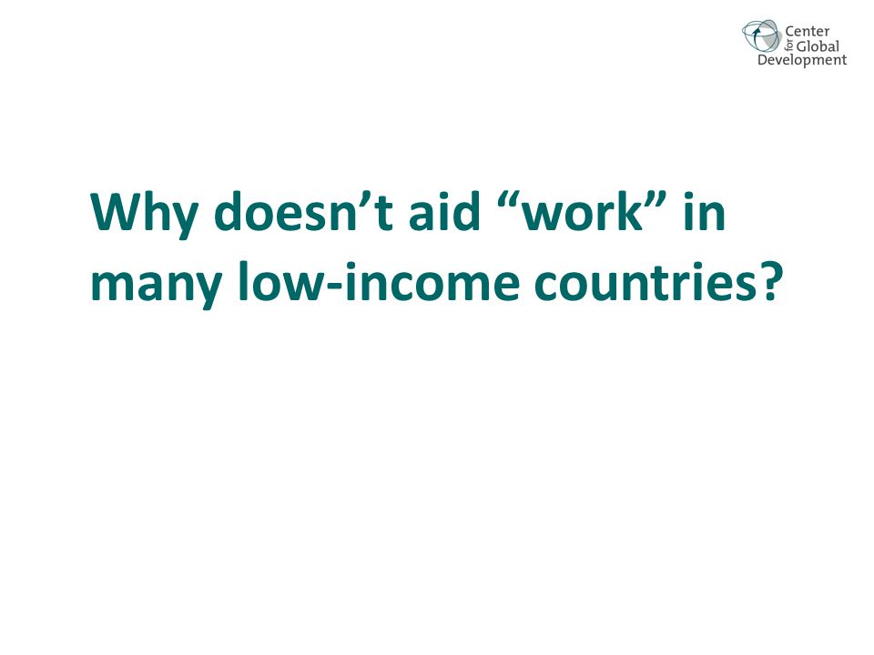 Why doesn't aid work in many low-income countries?