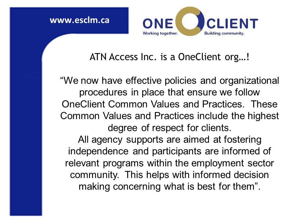 www.esclm.ca ATN Access Inc. is a OneClient org….