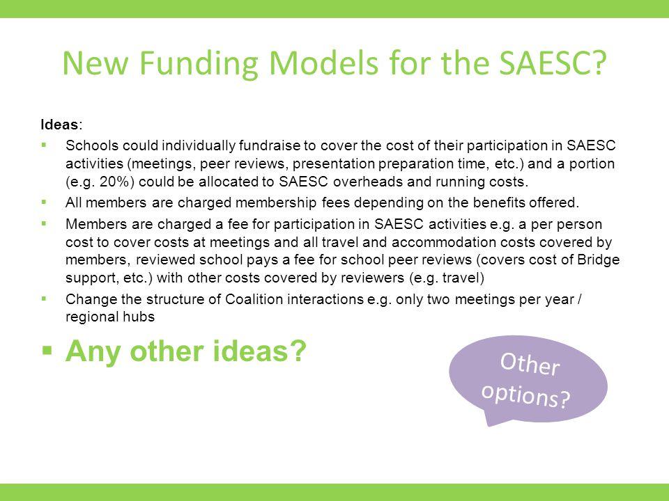 New Funding Models for the SAESC.