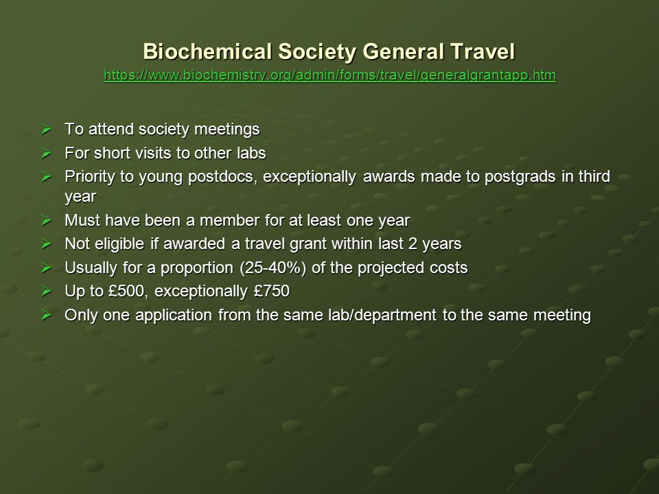 Biochemical Society General Travel https://www.biochemistry.org/admin/forms/travel/generalgrantapp.htm https://www.biochemistry.org/admin/forms/travel
