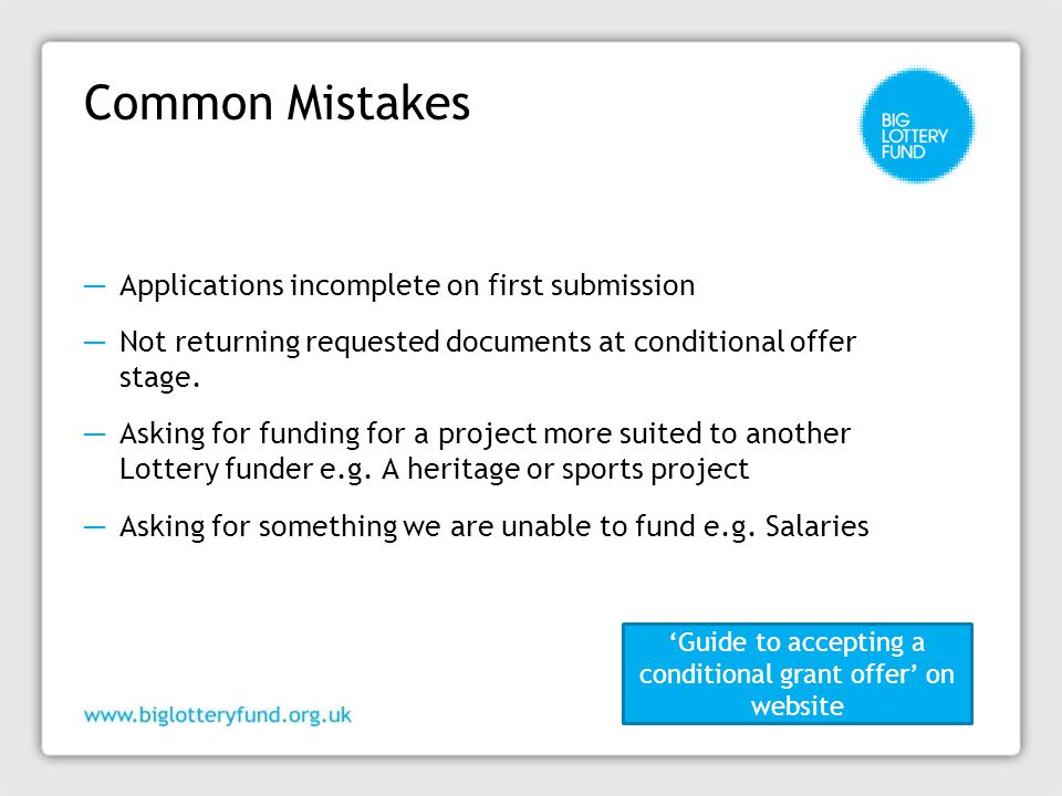 Common Mistakes ─ Applications incomplete on first submission ─ Not returning requested documents at conditional offer stage.
