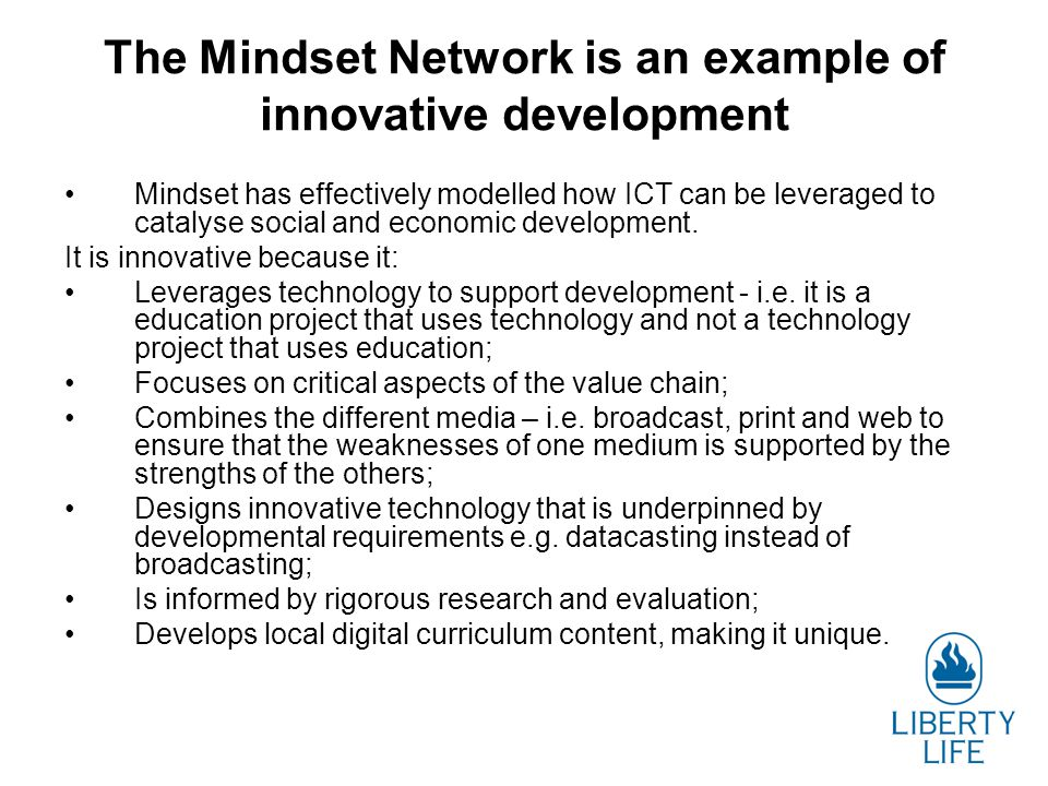 The Mindset Network is an example of innovative development Mindset has effectively modelled how ICT can be leveraged to catalyse social and economic development.