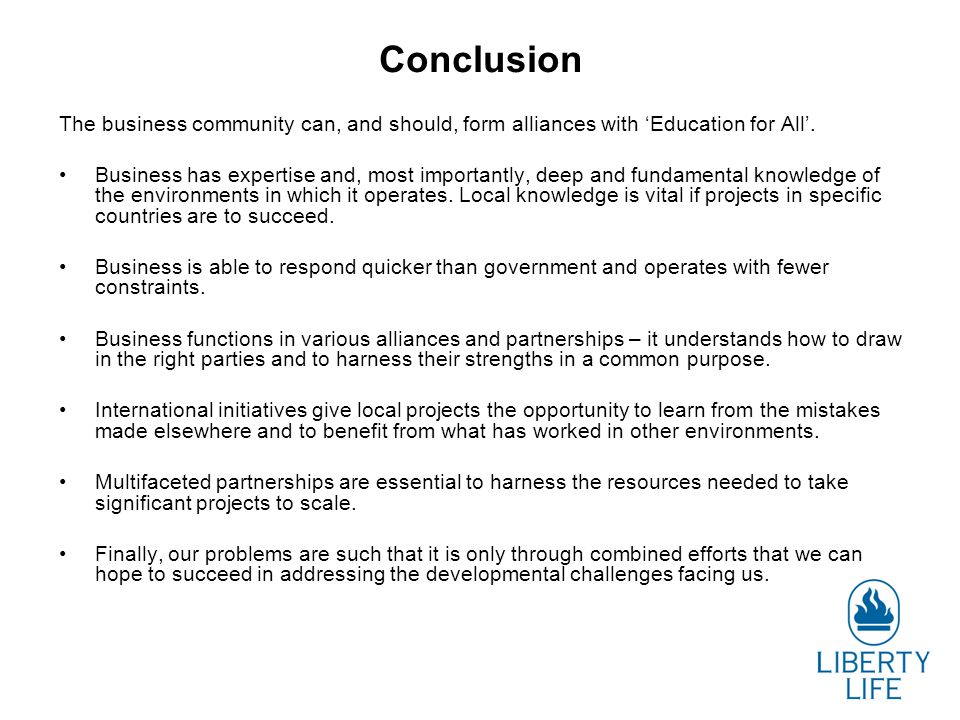 Conclusion The business community can, and should, form alliances with 'Education for All'.