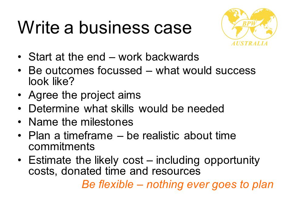 Recap 1.Idea 2.Identify the gap 3.Research 4.Reality check 5.Confirm the gap 6.Establish a team 7.Describe the project 8.Write a business case