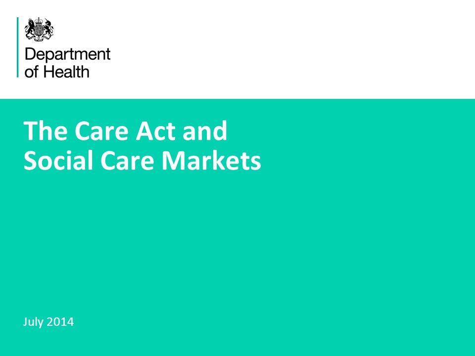1 The Care Act and Social Care Markets July 2014