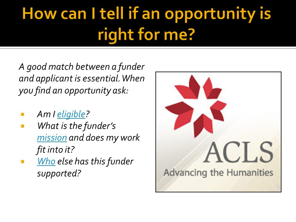 A good match between a funder and applicant is essential.