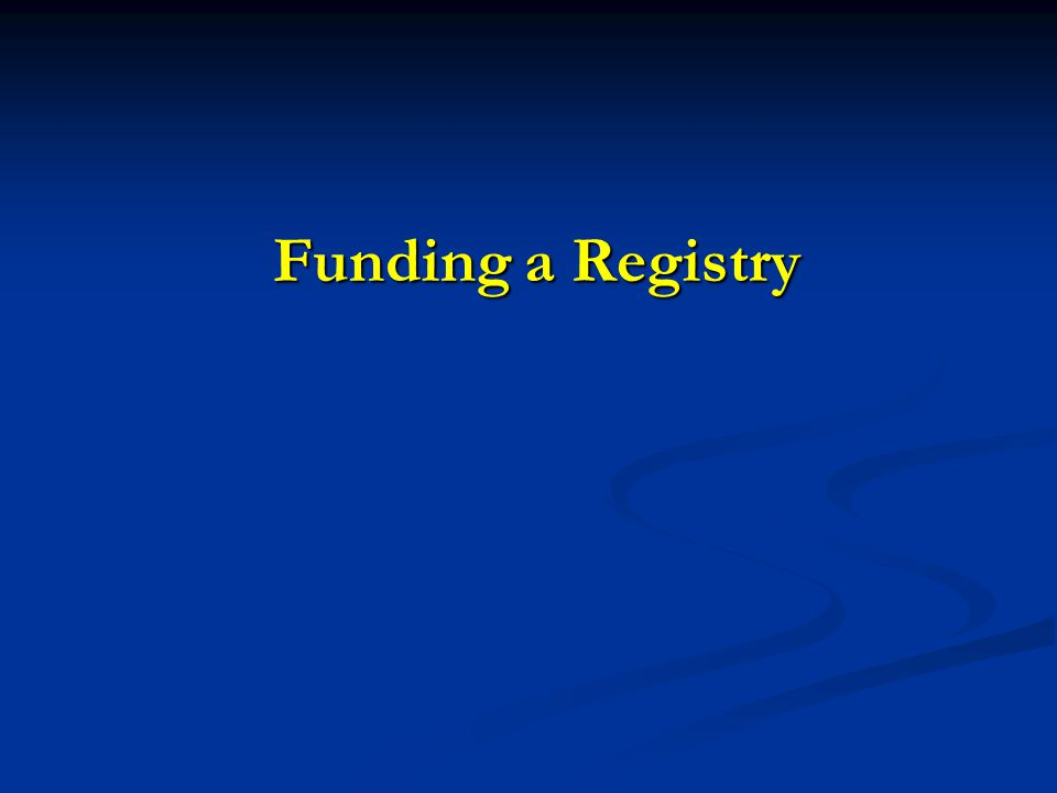 Stakeholders The utility of registry data is related to three factors: The utility of registry data is related to three factors: The primary scientific question, The primary scientific question, The context.