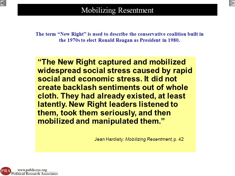 Mobilizing Resentment The term New Right is used to describe the conservative coalition built in the 1970s to elect Ronald Reagan as President in 1980.
