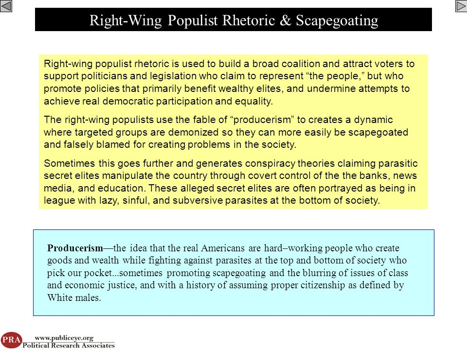 Right-wing populist rhetoric is used to build a broad coalition and attract voters to support politicians and legislation who claim to represent the people, but who promote policies that primarily benefit wealthy elites, and undermine attempts to achieve real democratic participation and equality.