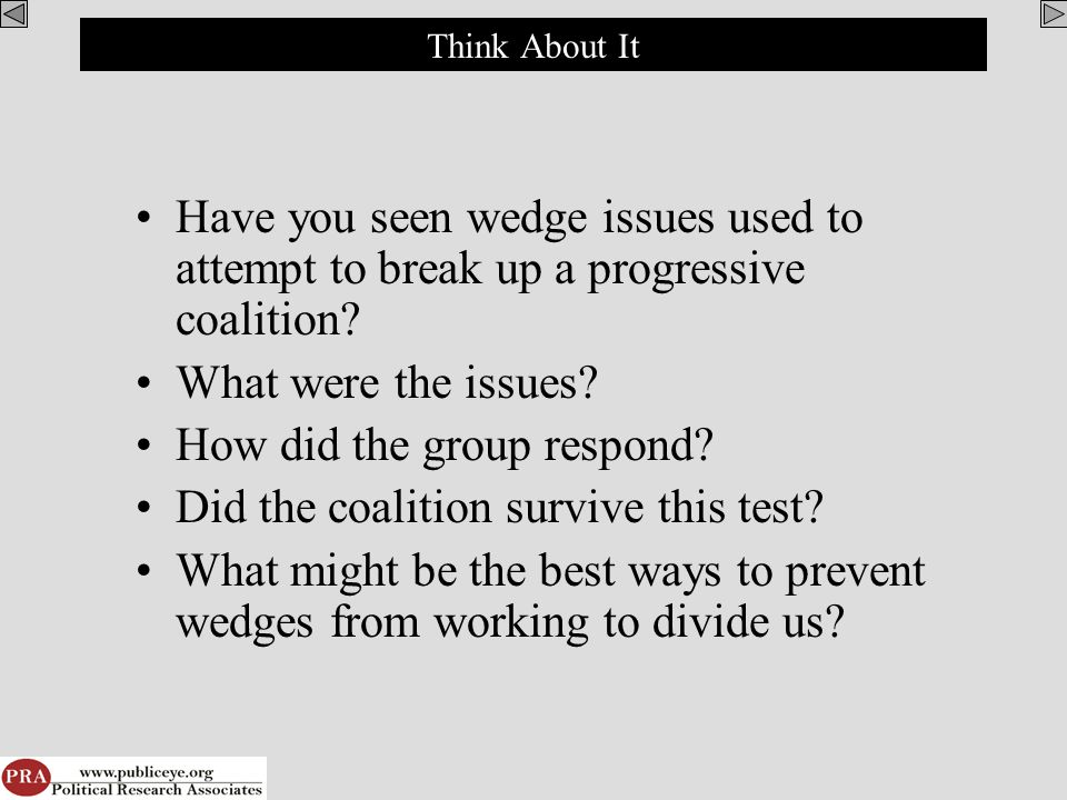 Think About It Have you seen wedge issues used to attempt to break up a progressive coalition.