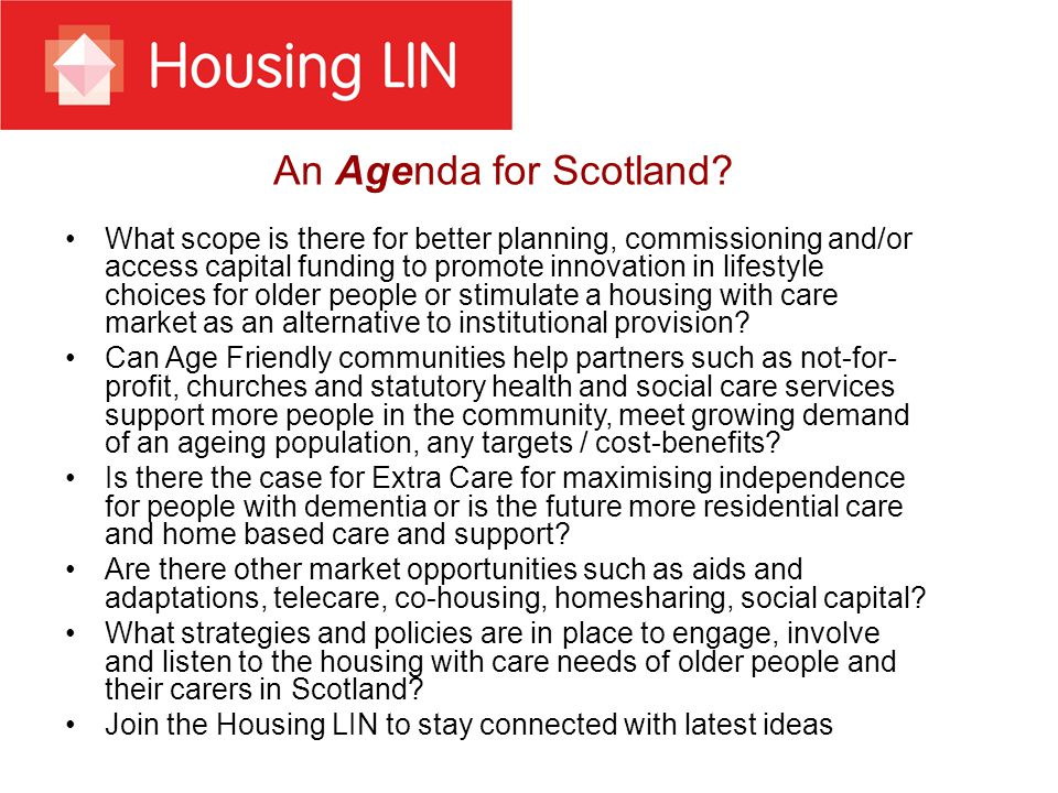 An Agenda for Scotland? What scope is there for better planning, commissioning and/or access capital funding to promote innovation in lifestyle choice
