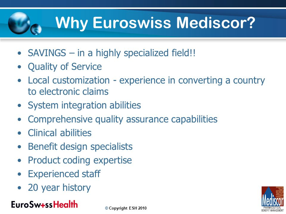 Why Euroswiss Mediscor. 25 SAVINGS – in a highly specialized field!.