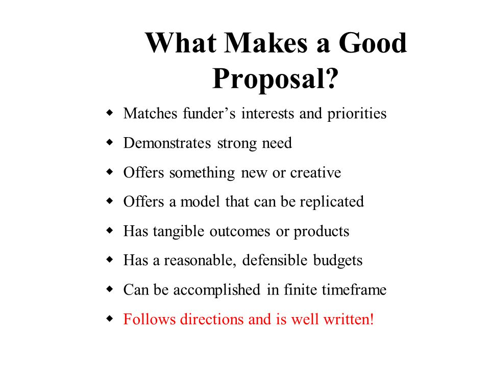 What Makes a Good Proposal.