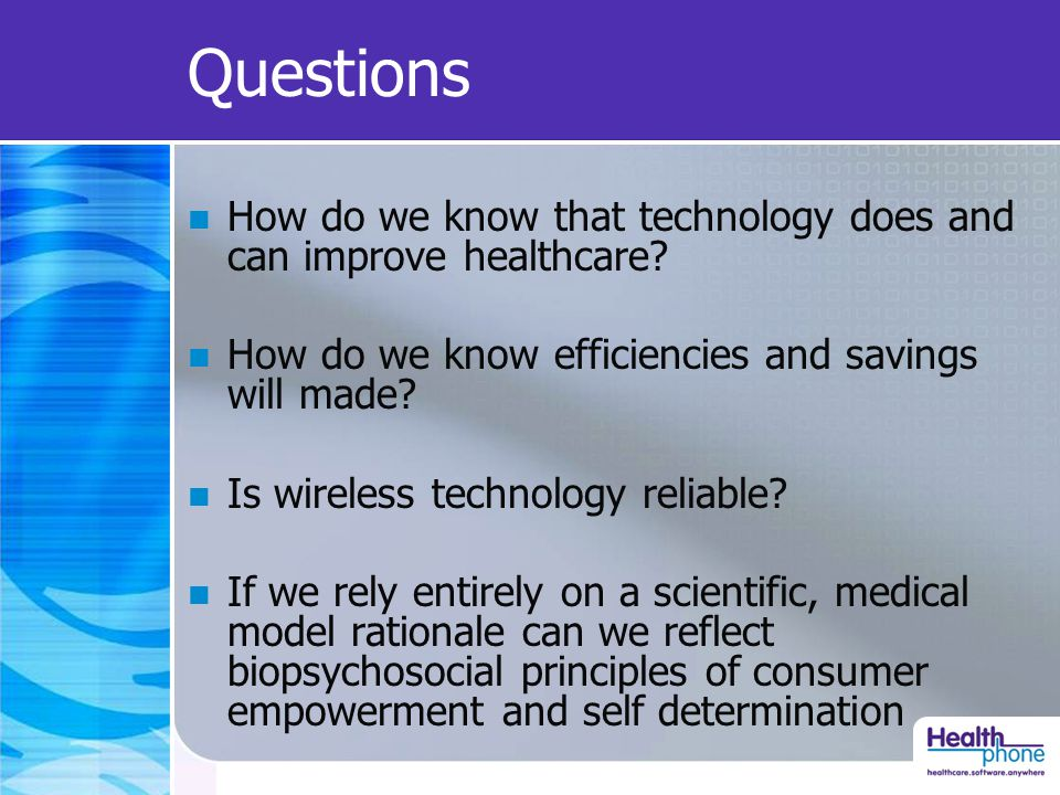 Questions How do we know that technology does and can improve healthcare.