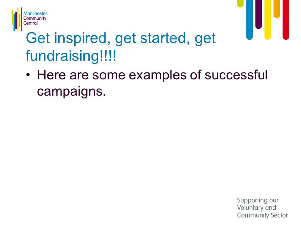 Get inspired, get started, get fundraising!!!! Here are some examples of successful campaigns.