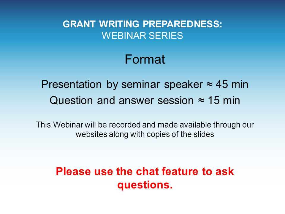 GRANT WRITING PREPAREDNESS: WEBINAR SERIES A collaboration: Shared Action AIDS Project Los Angeles C4H Project Asian & Pacific Islander American Health Forum The California STD/HIV Prevention Training Center