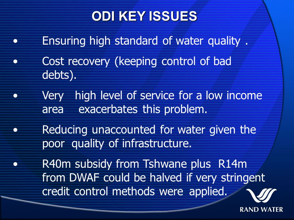 ODI KEY ISSUES Ensuring high standard of water quality.