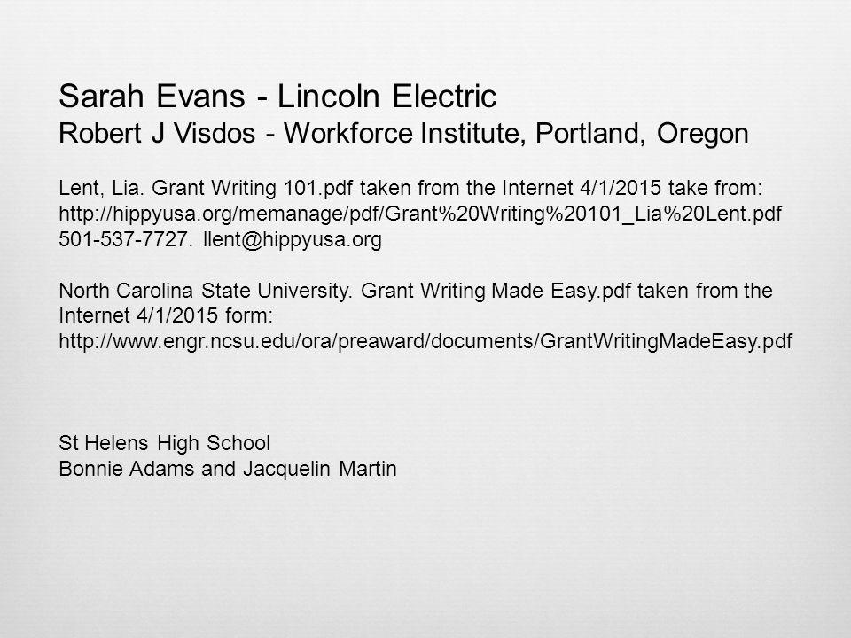 Sarah Evans - Lincoln Electric Robert J Visdos - Workforce Institute, Portland, Oregon Lent, Lia.