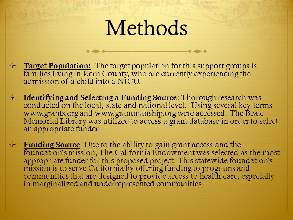 Methods  Target Population: The target population for this support groups is families living in Kern County, who are currently experiencing the admis