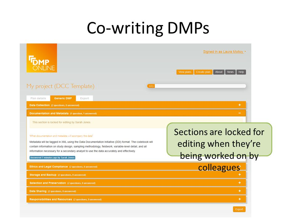Co-writing DMPs Sections are locked for editing when they're being worked on by colleagues