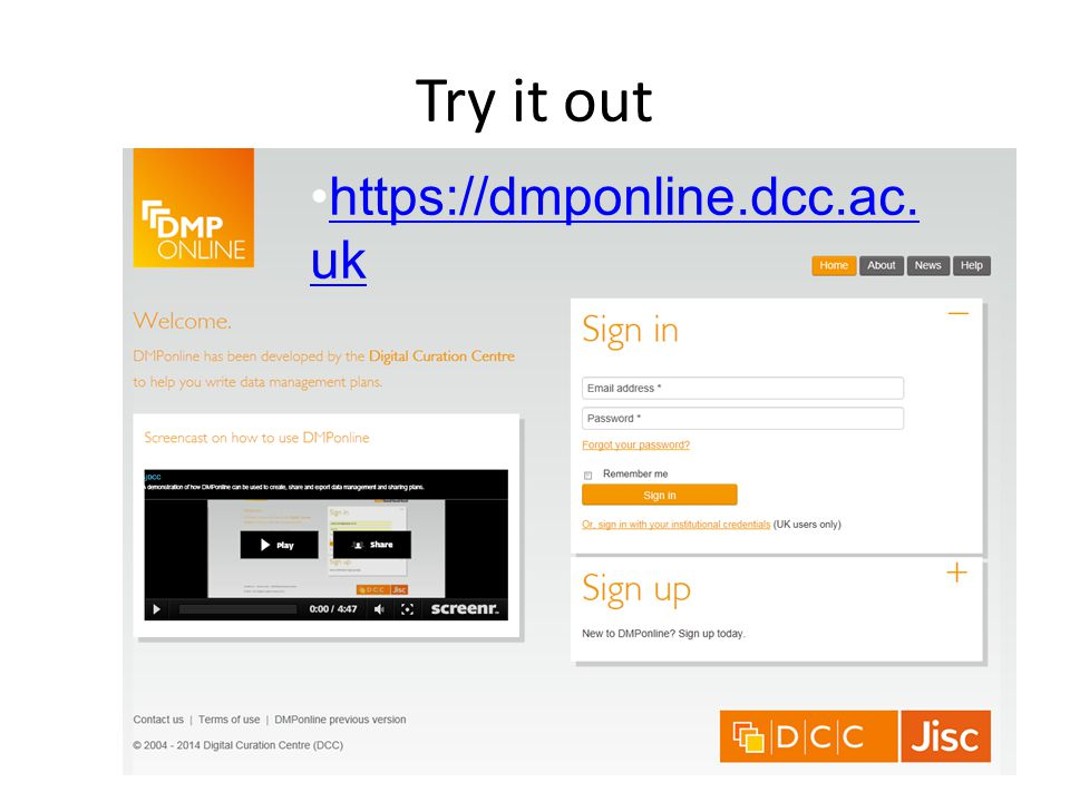 Try it out https://dmponline.dcc.ac. ukhttps://dmponline.dcc.ac. uk