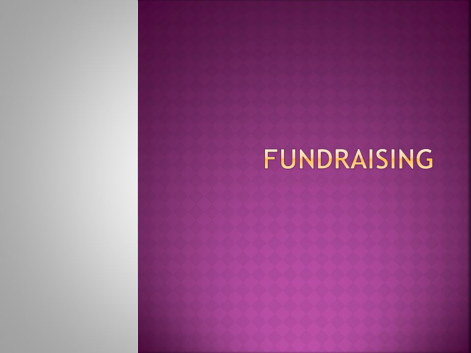  Once you have undertaken the previous activities, you should be ready to begin contacting organizations specifically about funding your organization.