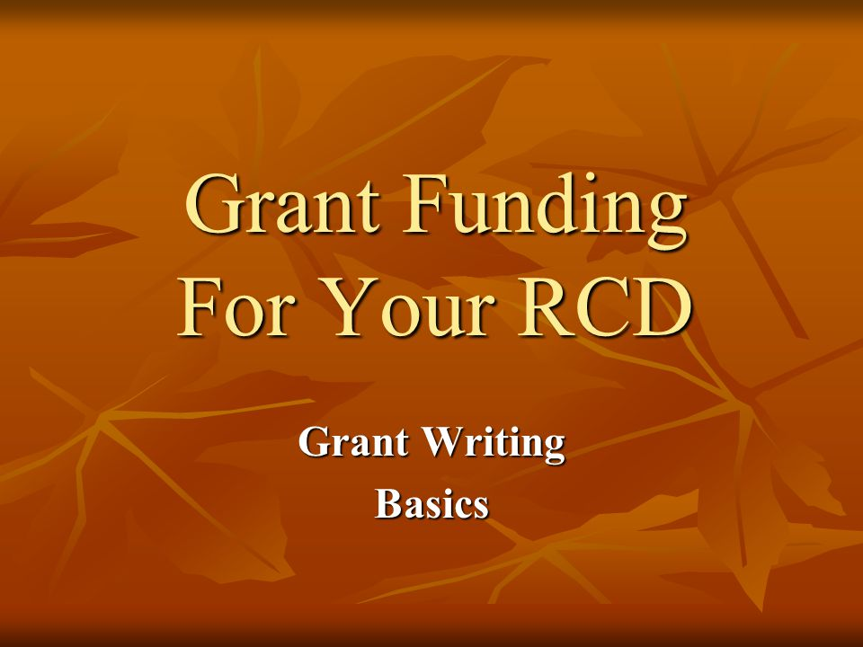 Grant Funding For Your RCD Grant Writing Basics