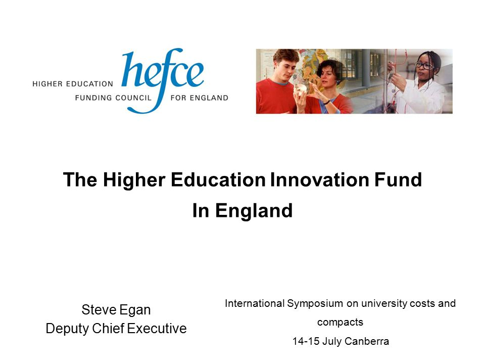 HEIF 4 – Funding available 2008-09£112 million* 2009-10£134 million 2010-11£150 million (HEIF 3 2007-08£111 million)