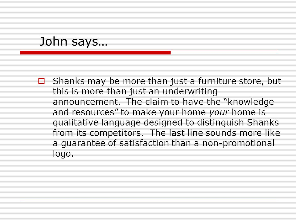 John says…  Shanks may be more than just a furniture store, but this is more than just an underwriting announcement.