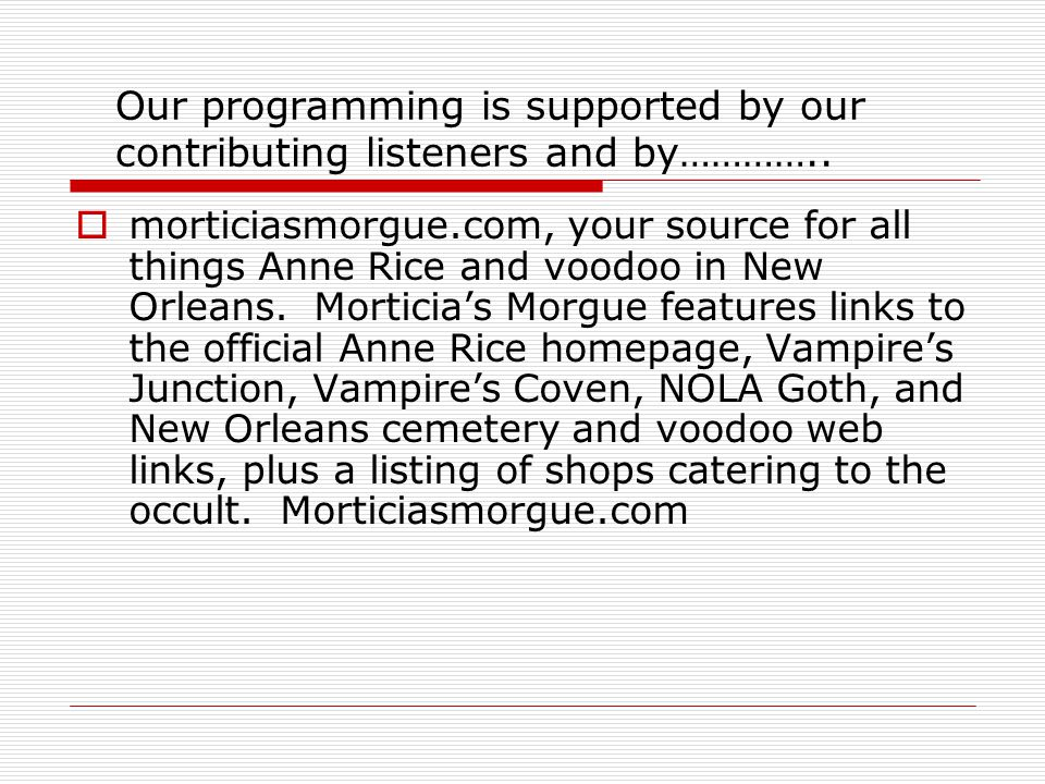 Our programming is supported by our contributing listeners and by…………..