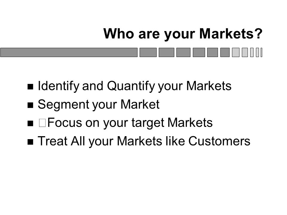 Who are your Markets.