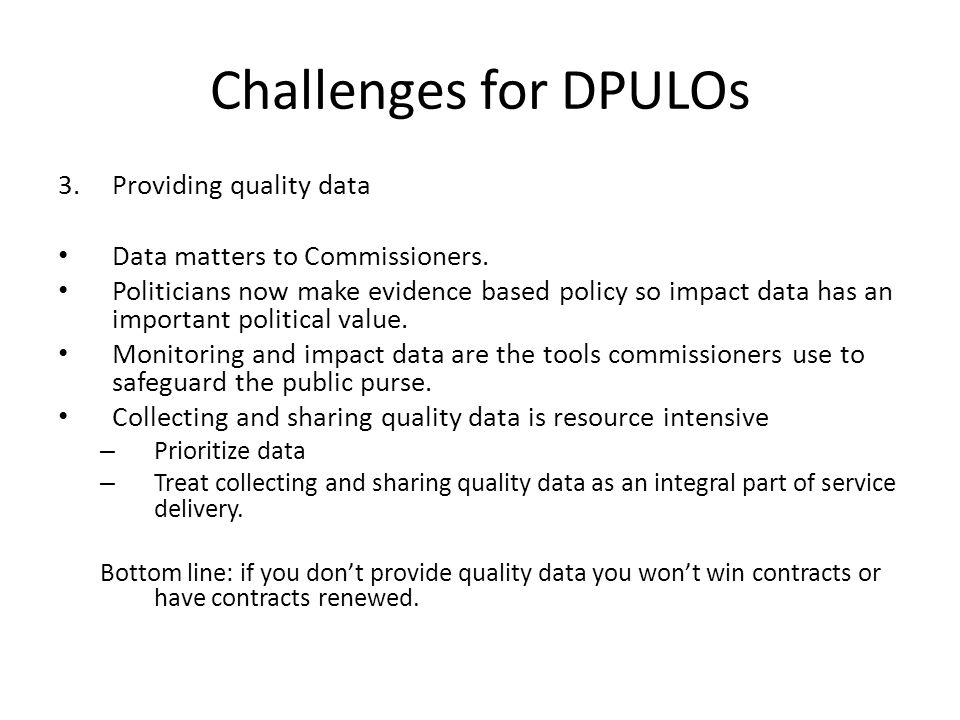 3. Providing quality data Data matters to Commissioners.