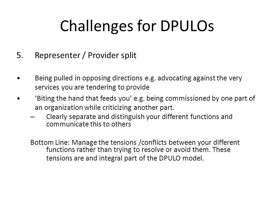 5.Representer / Provider split Being pulled in opposing directions e.g.